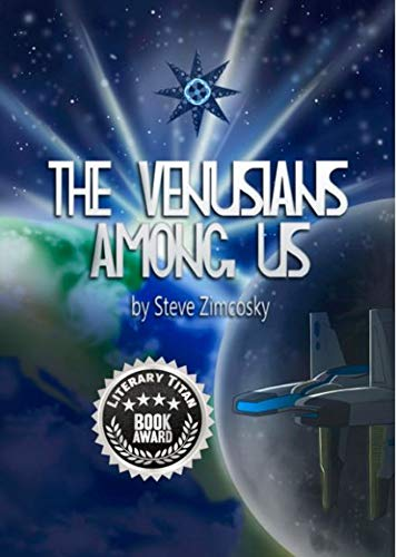 The Venusians Among Us by [Zimcosky, Steve]