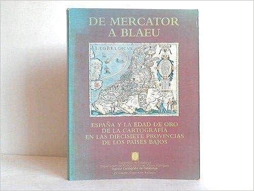 De Mercator a Blaeu España. La edad de oro de la cartografía en ...