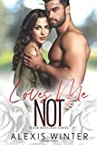 Loves Me NOT: A Small Town, Second-Chance Romance (Slade Brothers)