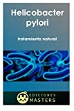 Helicobacter pylori: tratamiento natural (Spanish Edition)