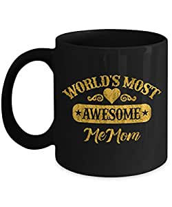 Mother's Day Gift for MeMom Birthday Gift Coffee Mug Tea Cup - World's Most Awesome MeMom - Microwave and Dishwasher Safe, 11 oz, Black