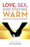 Nationwide #1 Best Seller and International #1 Best Seller Reignite the connection, strengthen your relationship, rekindle romance and keep the flame alive  Love, Sex, and Staying Warm: Creating a Vital RelationshipFrom relationship expert, marriage ...