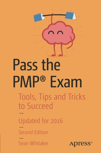 Pass the PMP® Exam: Tools, Tips and Tricks to Succeed