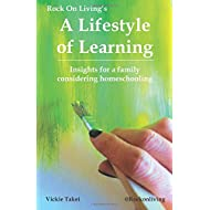 A Lifestyle of Learning: Insights for a family considering homeschooling