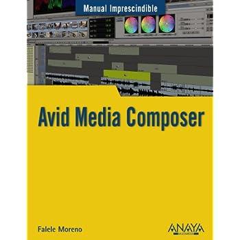 Avid Media Composer (Manuales Imprescindibles)