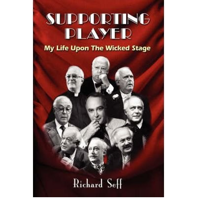 Read Online { [ SUPPORTING PLAYER: MY LIFE UPON THE WICKED STAGE ] } Seff, Richard ( AUTHOR ) Feb-07-2007 Hardcover PDF