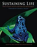 img - for M.D. Eric Chivian: Sustaining Life : How Human Health Depends on Biodiversity (Hardcover); 2008 Edition book / textbook / text book
