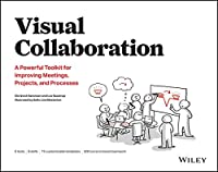Visual Collaboration: A Powerful Toolkit for Improving Meetings, Projects, and Processes Front Cover