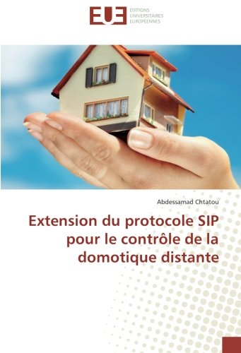 Extension du protocole SIP pour le contrôle de la domotique distante (French Edition) (Extension Sip)