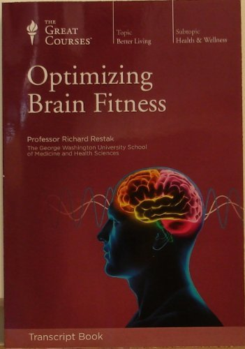 Read Online Optimizing Brain Fitness (The Great Courses) PDF
