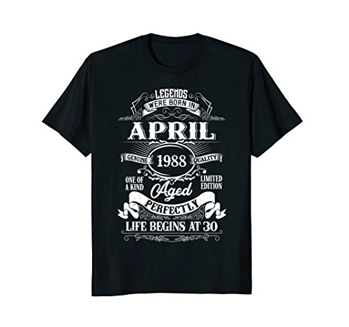 Legends Were Born In April 1988, 30th Birthday Gift Shirt (Womens Legend)