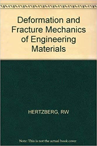 Deformation And Fracture Mechanics Of Engineering Materials Hertzberg Richard W 9780471086093 Amazon Com Books