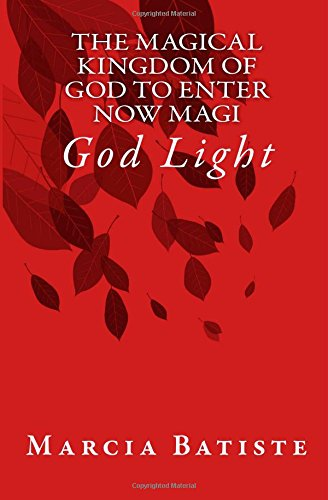 Download The Magical Kingdom of God to Enter Now Magi: God Light PDF
