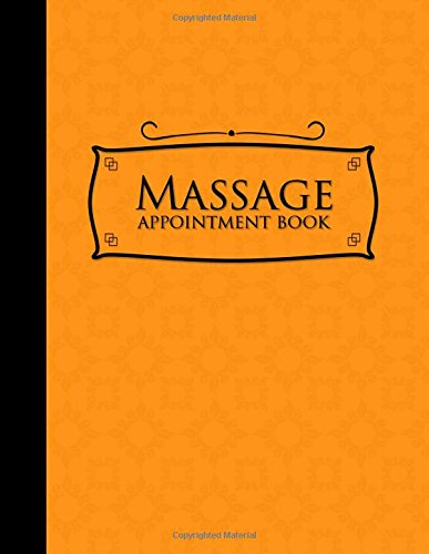 Massage Appointment Book: 4 Columns Appointment Notepad, Blank Appointment Book, Scheduling Appointment Book, Orange Cover (Volume 15) PDF