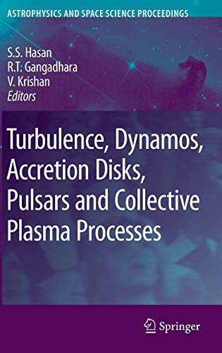 Turbulence, Dynamos, Accretion Disks, Pulsars and Collective Plasma Processes: First Kodai-Trieste Workshop on Plasma As