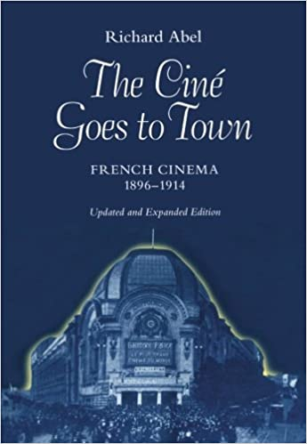 Amazon the cin goes to town french cinema 1896 1914 updated the cin goes to town french cinema 1896 1914 updated and expanded edition first edition fandeluxe Images