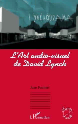L'Art audio-visuel de David Lynch (French Edition)
