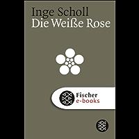 Die Weiße Rose (Die Zeit des Nationalsozialismus) (German Edition)