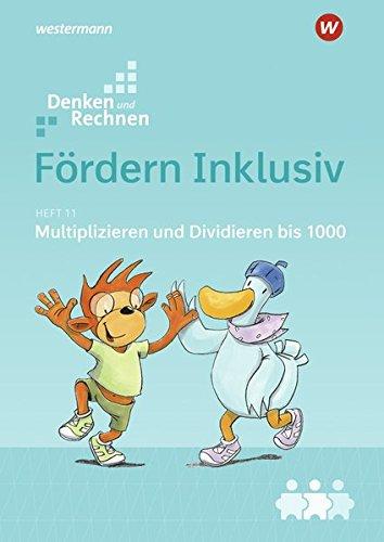 Fördern Inklusiv: Heft 11: Multiplizieren und Dividieren bis 1000: Denken und Rechnen Broschüre – 1. Mai 2018 Westermann Schulbuch 3141210462 Baden-Württemberg Bayern