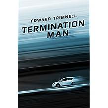 Termination Man: a novel