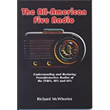 The All-American Five Radio: Understanding and Restoring Transformerless Radios of the 1940'S, 50'S, and 60's