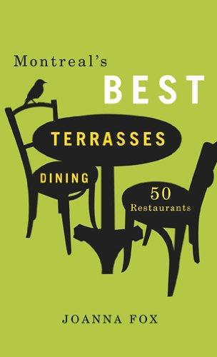 Montreal's Best Terraces Dining 2011–2012: 60 Restaurants pdf