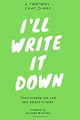 I'll Write it Down - Green Cover: Then maybe we can talk about it later Paperback