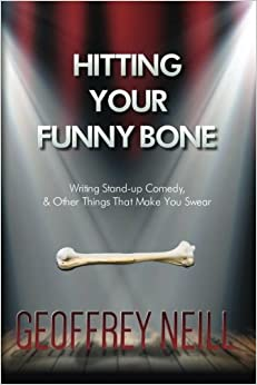 Book Hitting Your Funny Bone: Writing Stand-up Comedy And Other Things That Make You