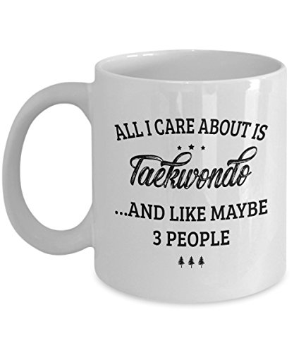 Taekwondo Mug - I Care And Like Maybe 3 People - Funny Novelty Ceramic Coffee & Tea Cup Cool Gifts for Men or Women with Gift Box