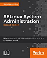 SELinux System Administration, 2nd Edition Front Cover