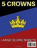 5 Crowns Score Sheets: 120 Personal Score Sheets