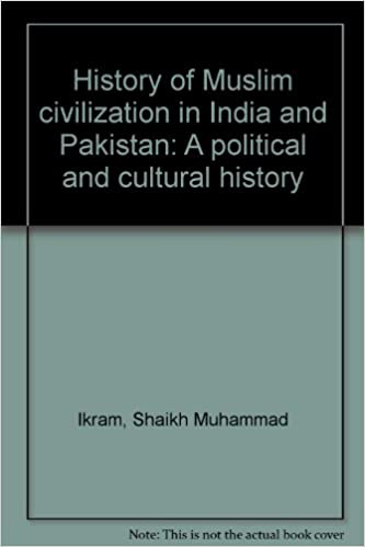 History of Muslim civilization in India and Pakistan: A