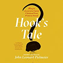 Hook's Tale: Being The Account Of An Unjustly Villainized Pirate Written