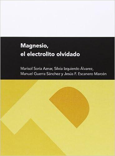 Magnesio, el electrolito olvidado (Textos Docentes): 9788415770213: Amazon.com: Books