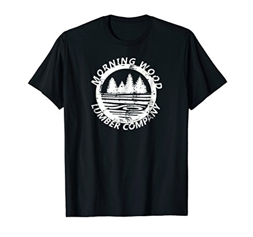 Funny Morning Wood Lumber Company graphic T-shirt