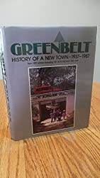 Greenbelt: History of a New Town, 1937-1987. New 1997 Edition Including the Sixth Decade, 1987-1997
