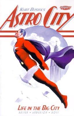 Kurt Busiek's Astro City: Life in the Big City [ASTRO CITY KURT BUSIEKS AS] (Astro City Life In The Big City)