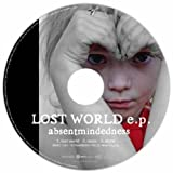 Lost World E. P. [CD+Dvd] by Absentmindedness (2009-03-11)