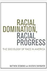 Racial Domination, Racial Progress:  The Sociology of Race in America Paperback
