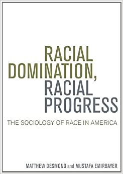 image for Racial Domination, Racial Progress: The Sociology of Race in America
