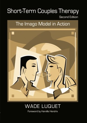 Short-Term Couples Therapy: The Imago Model in Action by Routledge