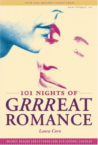 101 Nights of Grrreat Romance: Secret Sealed Seductions for Fun-Loving Couples