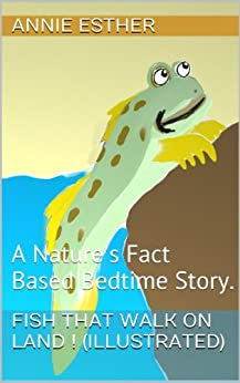 Fish that walk on land illustrated a nature 39 s fact for Fish that walk on land