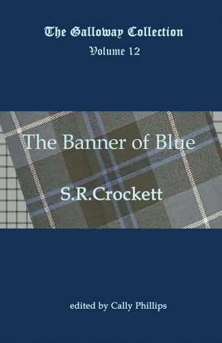 The Banner of Blue (Annotated) (The Galloway Collection Book 12)