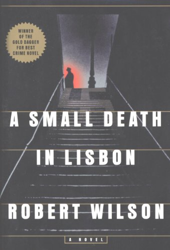A small death in lisbon kindle edition by robert wilson mystery a small death in lisbon by wilson robert fandeluxe Ebook collections
