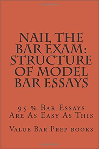 Nail The Bar Exam: Structure Of Model Bar Essays: 95 % Bar Essays ...
