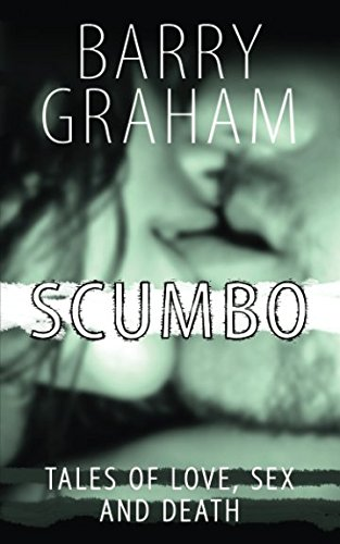 Download Scumbo: Tales of Love, Sex and Death PDF