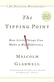 The Tipping Point: How Little Things Can Make a Big Difference by [Gladwell, Malcolm]