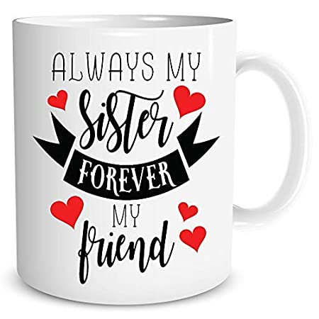 Sister Mug Always My Forever Friend Birthday Present Gifts For Her Christmas