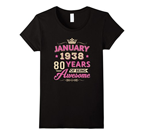 Womens January 1938 80Th Birthday Gift Being Awesome T-Shirt